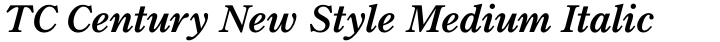 TC Century New Style Medium Italic